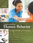 Image for Understanding Human Behavior : A Guide for Health Care Professionals