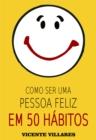 Image for Como ser uma pessoa feliz em 50 habitos