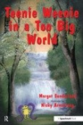 Image for Teenie Weenie in a too big world  : a story for fearful children