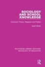 Image for Sociology and school knowledge  : curriculum theory, research and politics