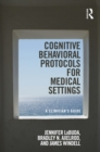 Image for Cognitive behavior treatment protocols for medical settings: a clinician's guide