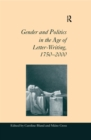 Image for Gender and politics in the age of letter writing, 1750-2000