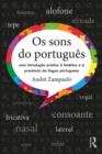 Image for Os sons do portugues: uma introducao pratica a fonetica e a pronuncia da lingua portuguesa