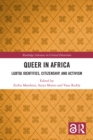 Image for Queer in Africa: LGBTQ identities, citizenship, and activism