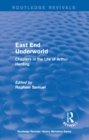 Image for East End underworld: chapters in the life of Arthur Harding