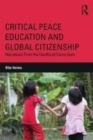 Image for Critical peace education and global citizenship  : narratives from the unofficial curriculum