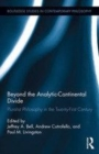 Image for Beyond the analytic-continental divide: pluralist philosophy in the twenty-first century