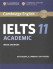 Image for IELTS 11  : authentic examination papers: Academic with answers : Cambridge IELTS 11 Academic Student's Book with Answers: Authentic Examination Papers