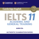 Image for Cambridge IELTS 11  : authentic examination papers from Cambridge English language assessment : Cambridge IELTS 11 Audio CD: Authentic Examination Papers