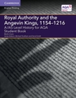 Image for A/AS level history for AQA Royal Authority and the Angevin Kings, 1154-1216: Student book