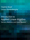 Image for Introduction to applied linear algebra  : vectors, matrices, and least squares