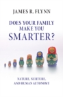 Image for Does your family make you smarter?: nature, nurture, and human autonomy