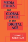 Image for Media ethics and global justice in the digital age