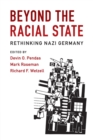 Image for Beyond the racial state  : rethinking Nazi Germany