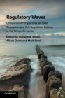Image for Regulatory waves  : comparative perspectives on state regulation and self-regulation policies in the nonprofit sector