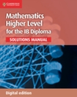 Image for Mathematics for the IB Diploma Higher Level Solutions Manual Digital edition
