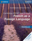 Image for Cambridge IGCSE (R) and O Level French as a Foreign Language Workbook