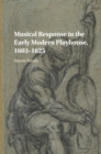 Image for Musical response in the early modern playhouse, 1603-1625