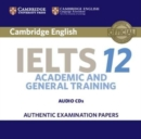 Image for Cambridge IELTS 12  : authentic examination papers from Cambridge English language assessment
