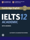 Image for Cambridge IELTS 12 Academic  : authentic examination papers: Student's book with answers