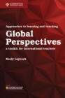 Image for Approaches to learning and teaching global perspectives  : a toolkit for international teachers