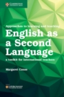 Image for Approaches to learning and teaching English as a second language  : a toolkit for international teachers