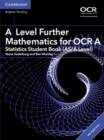 Image for A level further mathematics for OCR A: Statistics student book (AS/A level) with Cambridge Elevate edition (2 years)