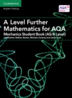 Image for A level further mathematics for AQA: Mechanics student book (AS/A level)