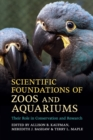 Image for Scientific foundations of zoos and aquariums  : their role in conservation and research