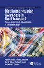 Image for Distributed situation awareness in road transport: theory, measurement, and application to intersection design