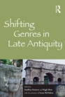 Image for Shifting genres in late antiquity