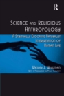 Image for Science and religious anthropology: a spiritually evocative naturalist interpretation of human life