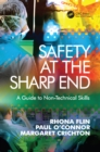 Image for Safety at the sharp end: a guide to non-technical skills