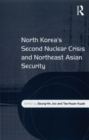 Image for North Korea's second nuclear crisis and northeast Asian security
