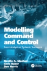 Image for Modelling command and control: event analysis of systematic teamwork