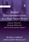 Image for Mobile telecommunications in a high speed world: industry structure, strategic behaviour and socio-economic impact