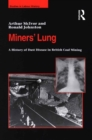 Image for Miners' lung: a history of dust disease in British coal mining