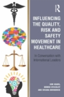 Image for Influencing the quality, risk and safety movement in healthcare: in conversation with international leaders