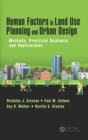 Image for Human Factors in Land Use Planning and Urban Design: Methods, Practical Guidance, and Applications