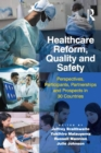 Image for Healthcare reform, quality and safety: perspectives, participants, partnerships and prospects in 30 countries