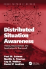 Image for Distributed situation awareness: theory, measurement and application to teamwork