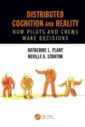 Image for Distributed Cognition and Reality: How Pilots and Crews Make Decisions