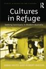 Image for Cultures in refuge: seeking sanctuary in modern Australia