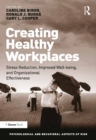 Image for Creating Healthy Workplaces: Stress Reduction, Improved Well-being, and Organizational Effectiveness