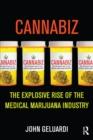 Image for Cannabiz: the explosive rise of the medical marijuana industry