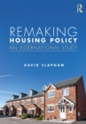 Image for Remaking housing policy: an international study