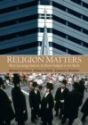 Image for Religion matters: what sociology teaches us about religion in our world