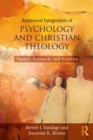 Image for Relational integration of psychology and christian theology: theory, research, and practice
