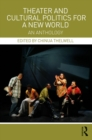 Image for Theater and cultural politics for a new world: an anthology