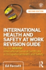 Image for International health and safety at work revision guide: for the NEBOSH International General Certificate